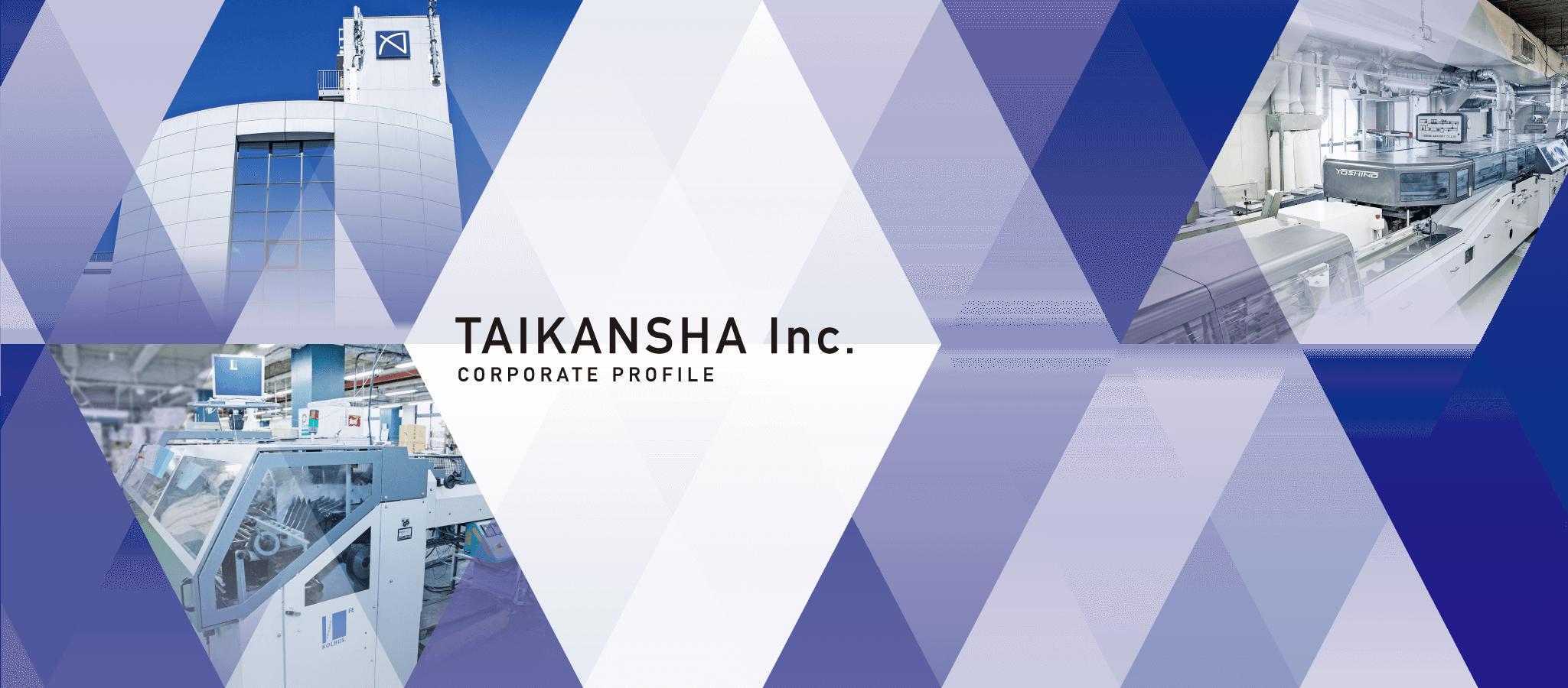 TAIKANSHA Corp. CORPORATE PROFILE